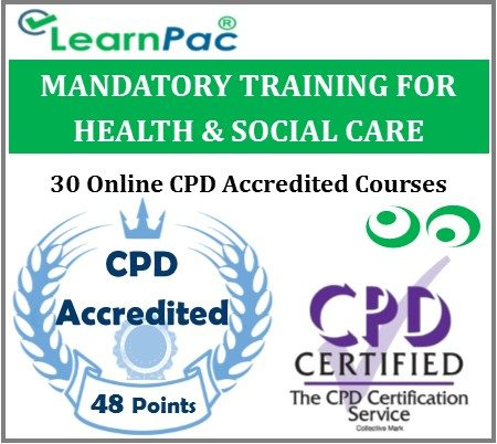 Mandatory Training For Health & Social Care Providers – 30 Online CPD Accredited Courses -