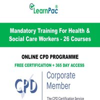 Mandatory Training For Health & Social Care Workers - 26 CPD Courses -
