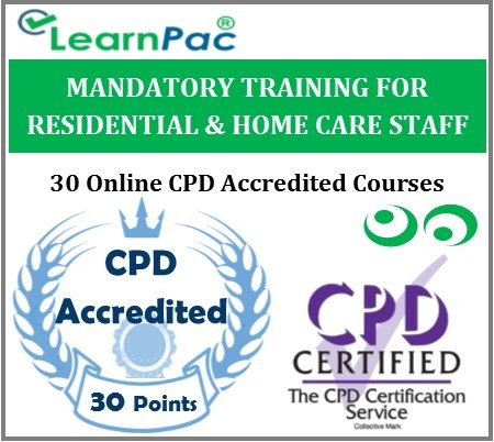 Mandatory Training For Residential & Nursing Home Care Staff - 30 CPD E-Learning Courses -