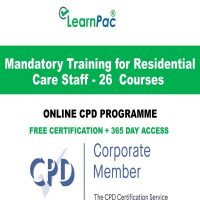 Mandatory Training for Residential Care Staff - 26 Courses - LearnPac Systems UK -