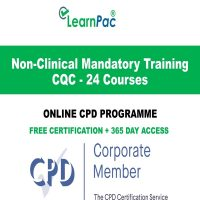 Non-Clinical Mandatory Training CQC - 24 Courses - LearnPac Systems UK -