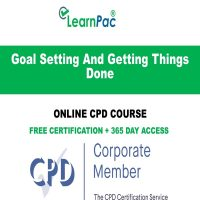 Goal Setting And Getting Things Done - Online CPD Course - LearnPac Online Training Courses UK –