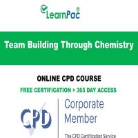Team Building Through Chemistry - Online CPD Course - LearnPac Online Training Courses UK -