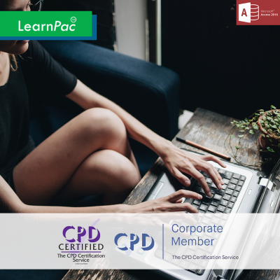 Access 2016 Essentials - Online Training Course - CPD Accredited - LearnPac Systems UK -