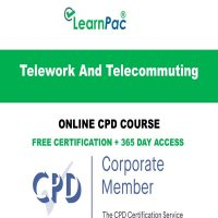Telework And Telecommuting – Online CPD Course - LearnPac Online Training Courses UK -