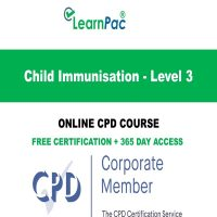 Child Immunisation - Level 3 - Online CPD Course - LearnPac Online Training Courses UK –