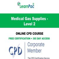 Medical Gas Supplies - Level 2 - Online CPD Course - LearnPac Online Training Courses UK –