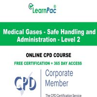 Medical Gases - Safe Handling and Administration - Level 2 - LearnPac Online Training Courses UK -