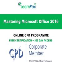 Mastering Microsoft Office 2016 - Online CPD Programme - LearnPac Systems UK -