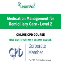 Medication Management for Domiciliary Care - Level 2 - Online CPD Course - LearnPac Online Training Courses UK
