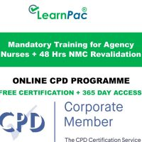 Mandatory Training for Agency Nurses - 48 CPD Hours NMC Revalidation - LearnPac Systems UK -