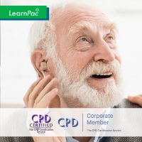 Hearing Impairment Awareness in Health and Social Care Settings - Level 1 - Online Training Course - CPD Accredited - LearnPac Systems UK -